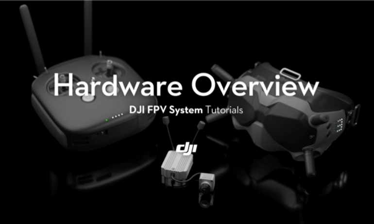 DJI FPV System Tutorials-Hardware Overview
