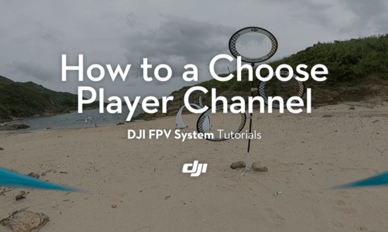 DJI FPV System Tutorials- How to a Choose Player Channel