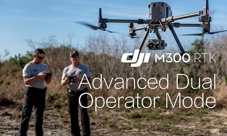 DJI- M300 RTK - Advanced Dual Operator Mode
