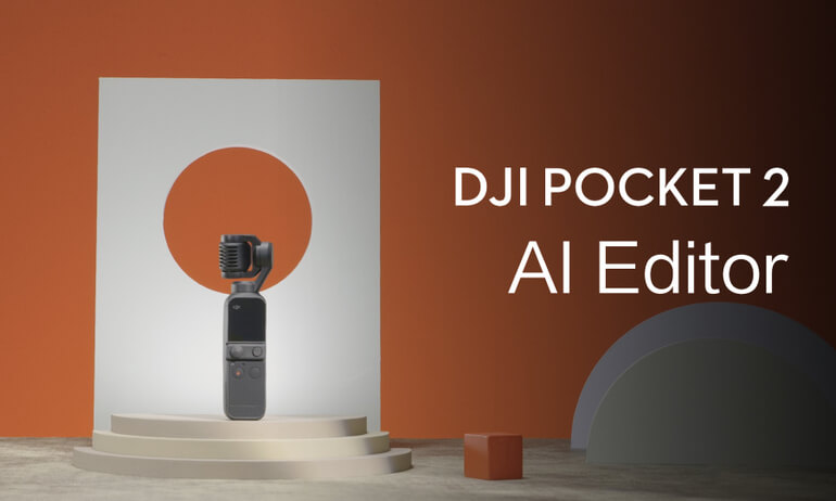 DJI Pocket 2 | AI Editor