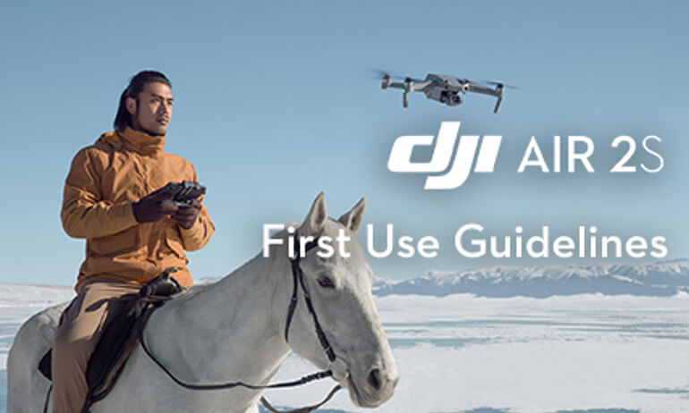 DJI Air 2S | First Use Guidelines