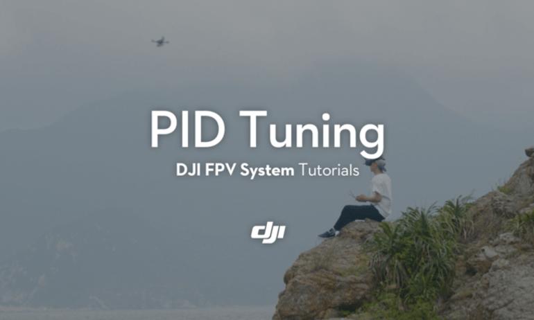 DJI FPV System Tutorials—PID Tuning