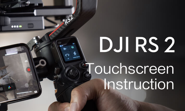 DJI RS 2|Touchscreen Instruction