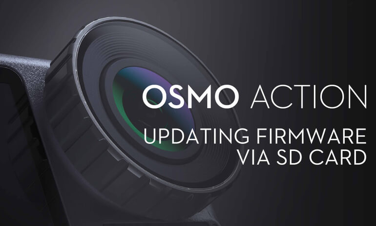 DJI – Osmo Action – How to Update Osmo Action's Firmware via SD Card