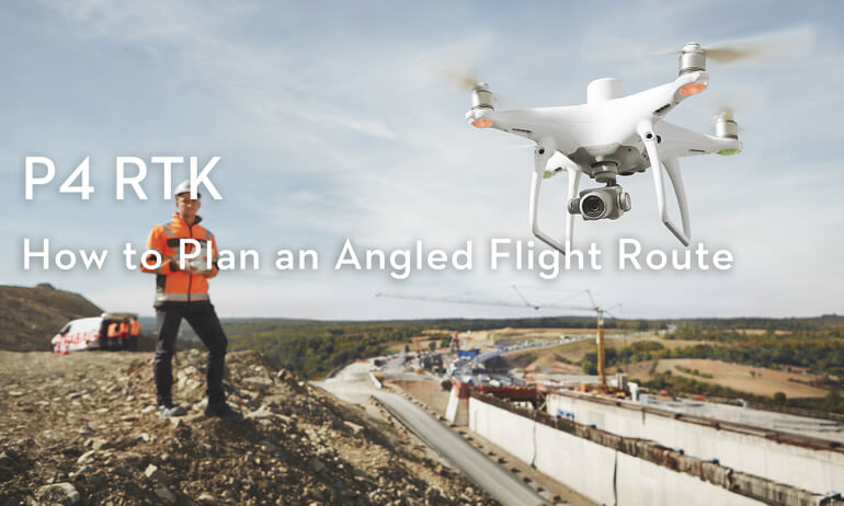 P4 RTK - How to Plan an Angled Flight Route