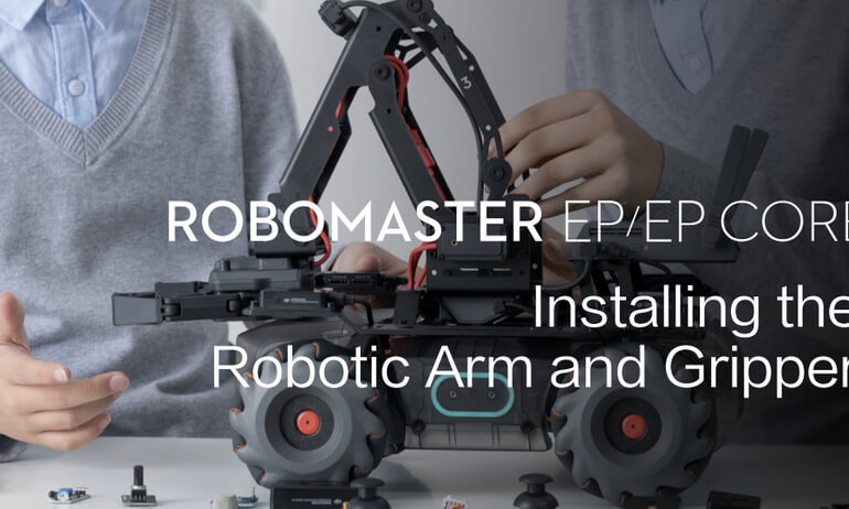 RoboMaster EP/EP CORE | Installing the Robotic Arm and Gripper