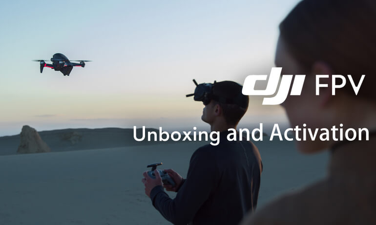 DJI FPV | Unboxing and Activation