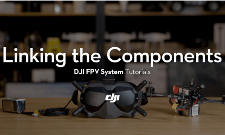 DJI FPV System Tutorials – Linking the Components