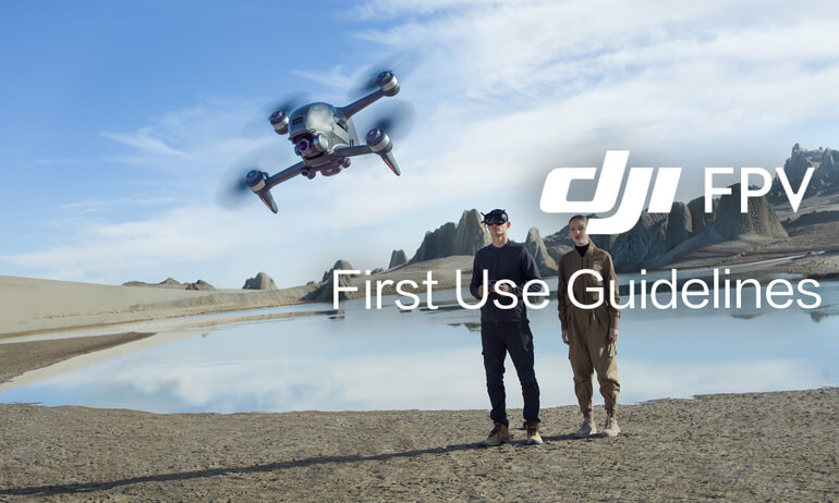 DJI FPV | First Use Guidelines