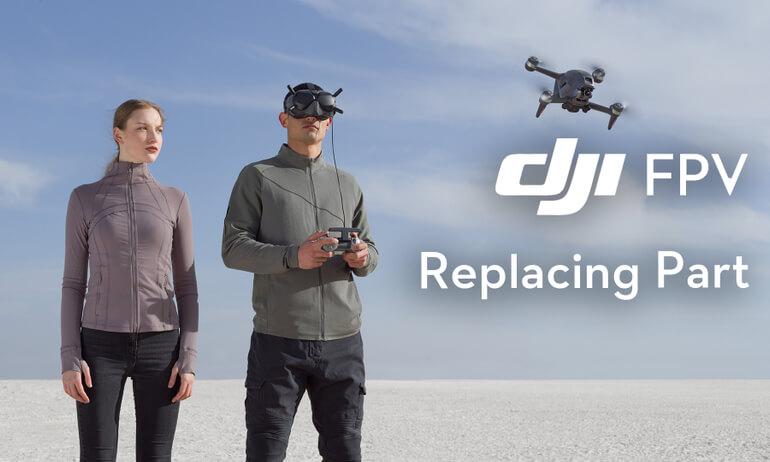 DJI FPV | Replacing Part