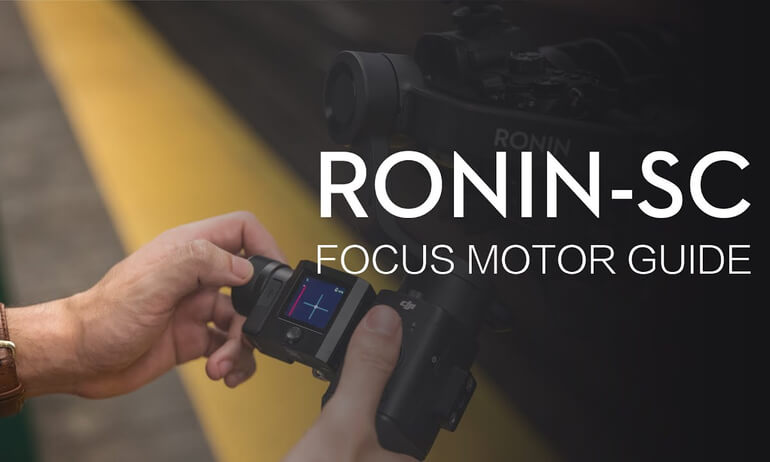 How to Assemble and Use the Ronin-SC Focus Motor