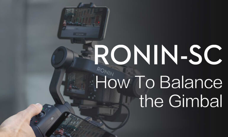 Ronin-SC | How To Balance the Gimbal
