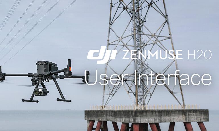 Zenmuse H20 | User Interface