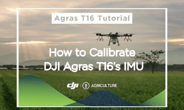How to Calibrate DJI Agras T16's IMU