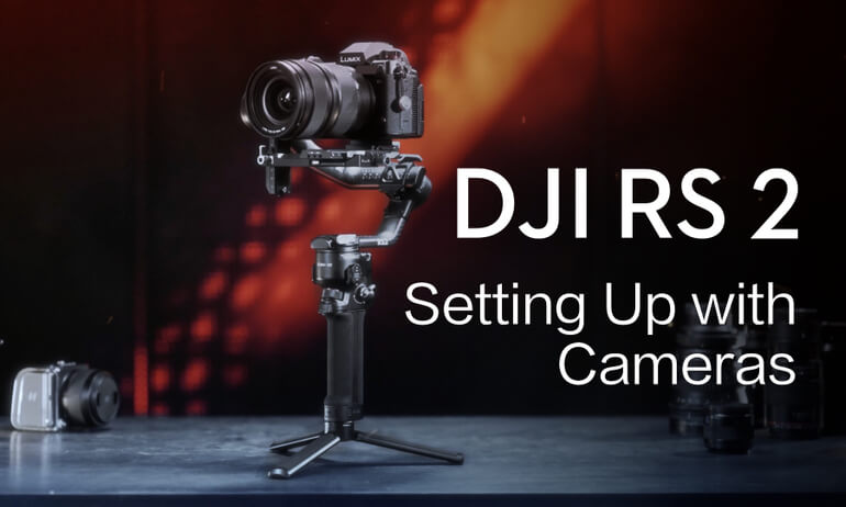 DJI RS 2 | Setting up with Cameras
