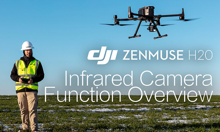 Zenmuse H20 |  Infrared Camera Function Overview