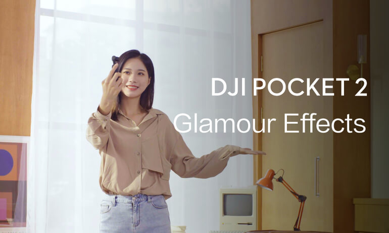 DJI Pocket 2 | Glamour Effects
