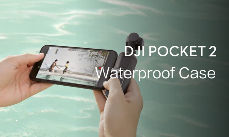 DJI Pocket 2 | Waterproof Case