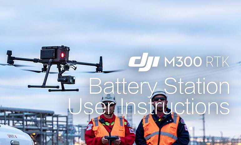 DJI- M300 RTK - Battery Station User Instructions