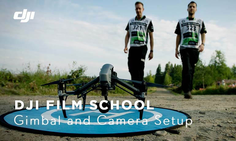 DJI WRC Filmschool - Gimbal and Camera Setup