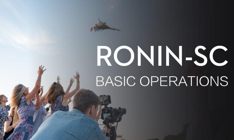 Ronin-SC | Basic Operation