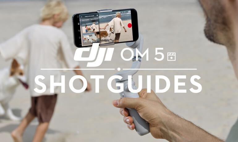 DJI OM5 | ShotGuides