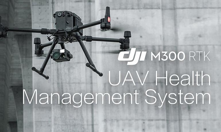 DJI- M300 RTK - UAV Health Management System