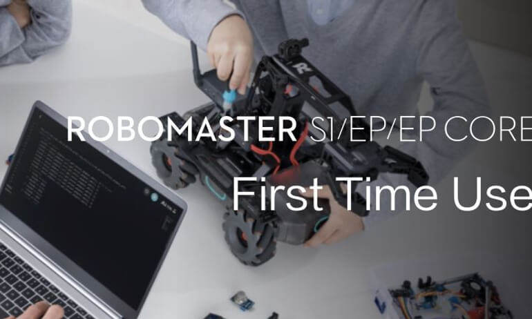 RoboMaster S1/EP/EP CORE  | First  Time Use