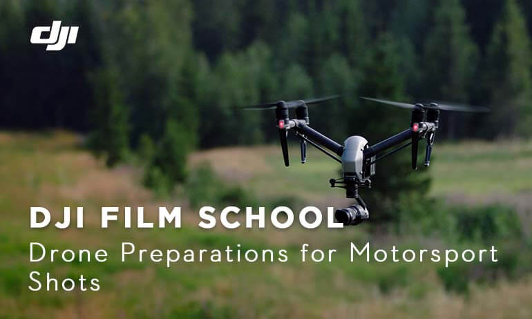 DJI WRC Filmschool - Drone Preparation for Motorsport Shots