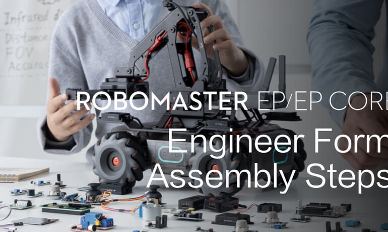 RoboMaster EP/EP CORE | Engineer Form Assembly Steps