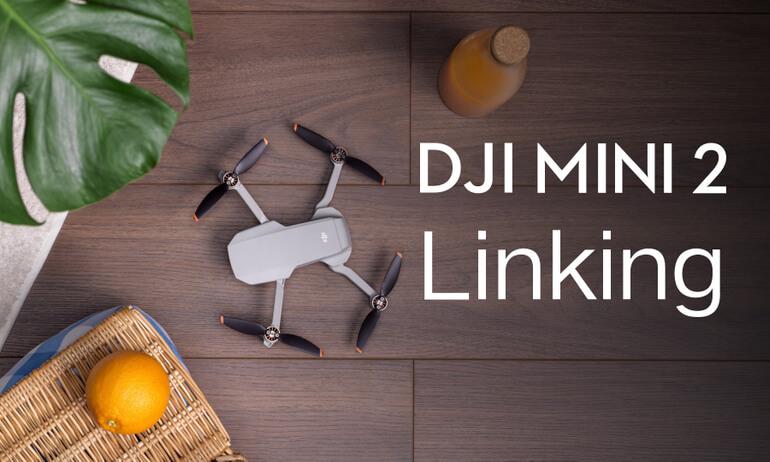 DJI Mini 2 | Linking