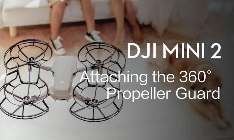 DJI Mini 2 | Attaching the 360° Propeller Guard
