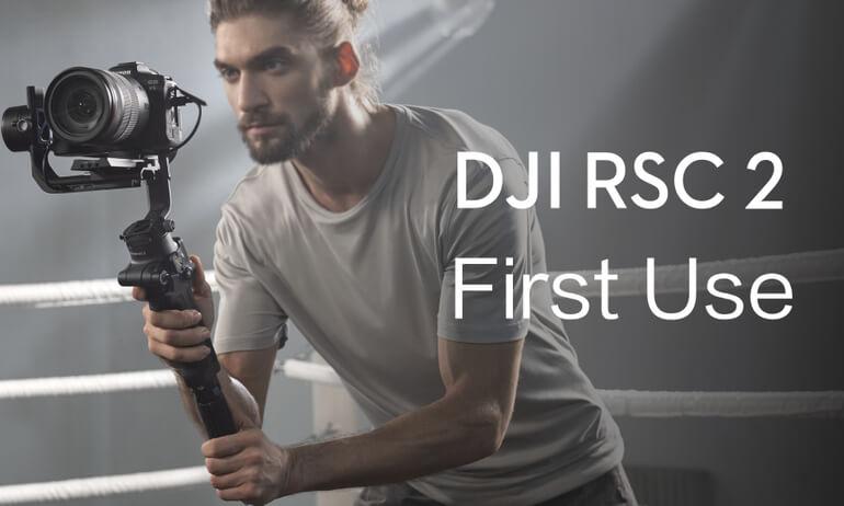 DJI RSC 2 | First Use