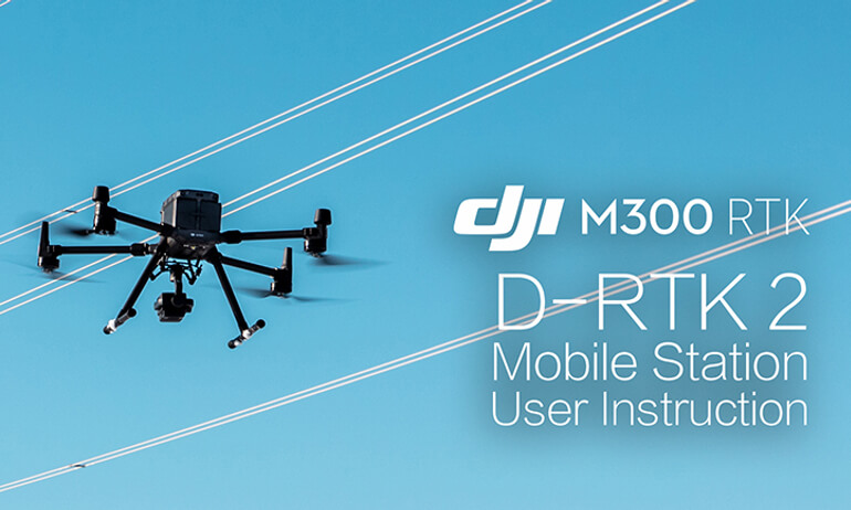 DJI- M300 RTK - D-RTK2 Mobile Station User Instruction