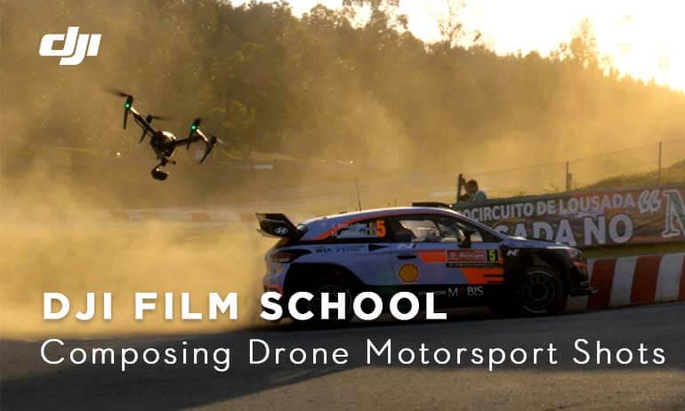 DJI WRC Filmschool - Composing Drone Motorsport Shots