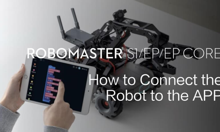RoboMaster S1/EP/EP CORE | How to Connect the Robot to the APP