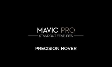 DJI – Mavic Pro Standout Features: Precision Hover