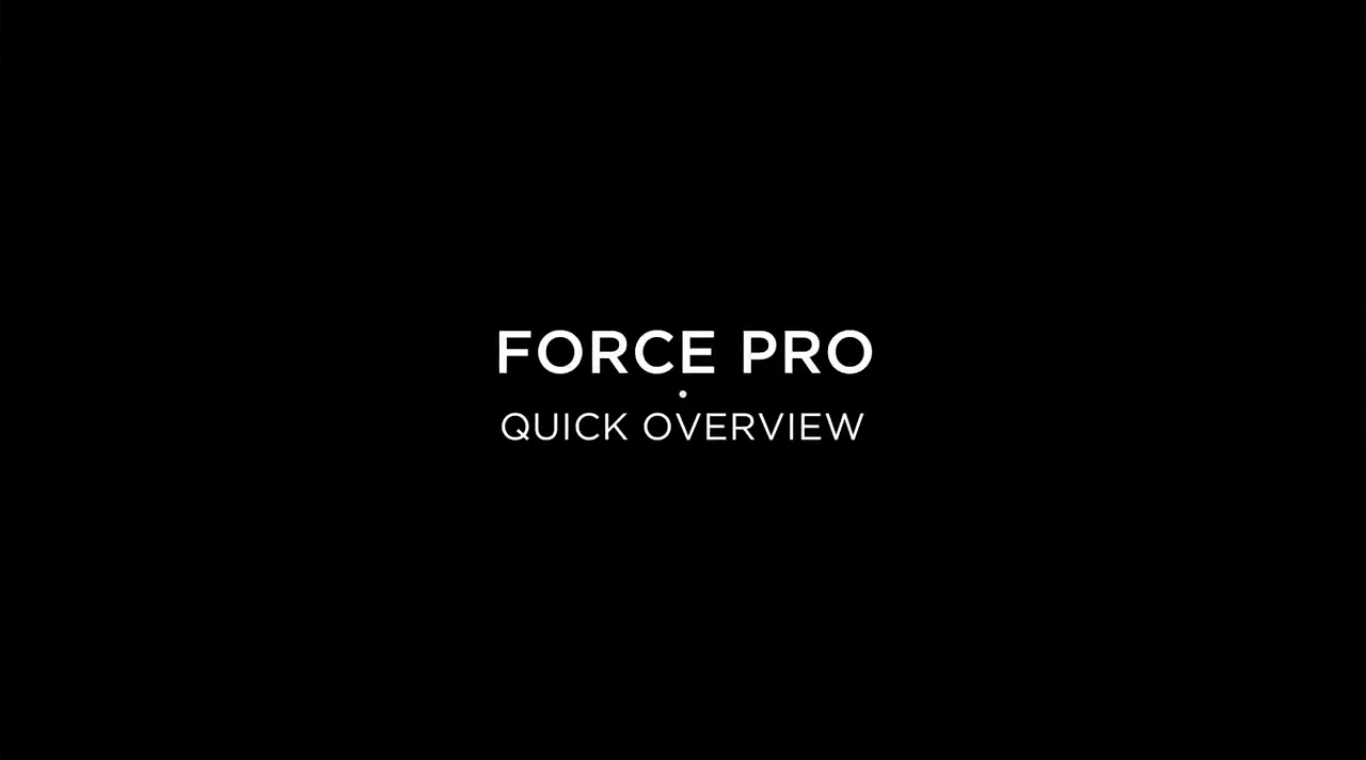 Force Pro-Quick Overview