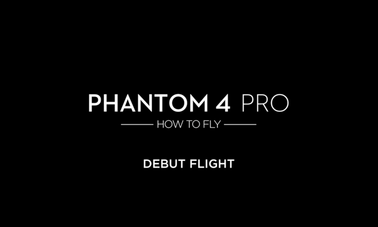 DJI – P4P – How to Fly – Debut Flight/Flight Modes