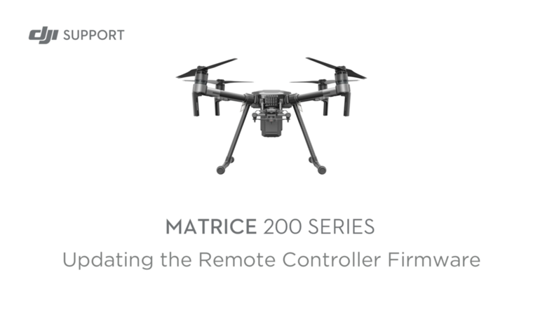 DJI Matrice 200 Series – Updating the Remote Controller Firmware